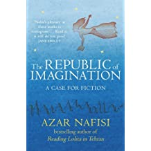 The Republic of Imagination by Azar Nafisi (2015-08-27)