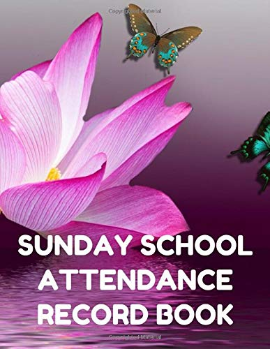 ance Record Book: Attendance Chart Register for Sunday School Classes, Purple  Lotus Cover ()