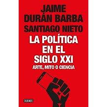 POLITICA EN EL SIGLO XXI,LA (DEF) (POLÍTICA, Band 18040)