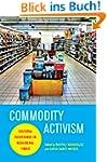 Commodity Activism: Cultural Resistan...