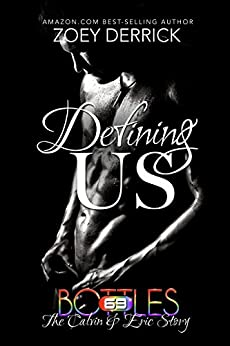 Defining Us - The Calvin & Eric Story: 69 Bottles #6 by [Derrick, Zoey]