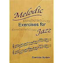 Melodic Exercises for Jazz (English Edition)
