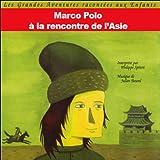 Marco Polo - A la rencontre de l'Asie