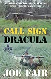 Call Sign Dracula: My Tour with the Black Scarves April 1969 to March 1970 (English Edition)