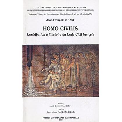 Homo Civilis. Tome I et II: Contribution à l'histoire du Code civil français (1804-1965) (Histoire des idées politiques)