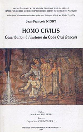 Homo Civilis. Tome I et II: Contribution à l'histoire du Code civil français (1804-1965)