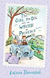 The Girl, the Dog and the Writer in Provence (The Girl, the Dog and the Writer, Book 2) (English Edition)