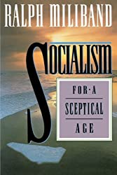 Socialism For a Skeptical Age by Ralph Miliband (1994-12-17)