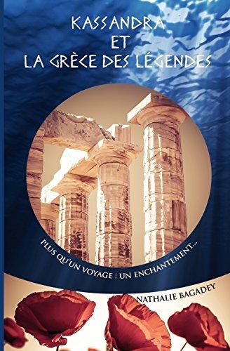 Kassandra et la Grèce des légendes: Plus qu'un voyage : un enchantement...