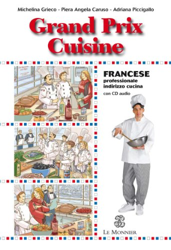 Grand prix cuisine. Francese professionale. Per gli Ist. professionali alberghieri