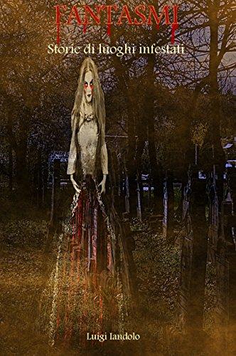 Fantasmi: Storie di luoghi infestati