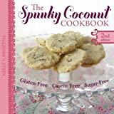 The Spunky Coconut Cookbook, Second Edition: Gluten-Free, Dairy-Free, Sugar-Free by Brozyna, Kelly V. (7/20/2011)