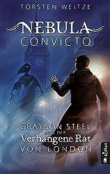 Nebula Convicto. Grayson Steel und der Verhangene Rat von London (Fantasy): Fantasyroman