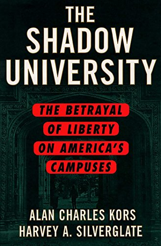 the-shadow-university-the-betrayal-of-liberty-on-americas-campuses