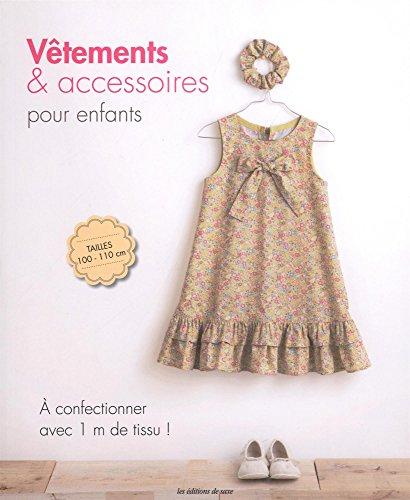 Vêtements & accessoires pour enfants : A confectionner avec 1 m de tissu ! par Kanako Yaguchi, Kyoko Sekiguchi