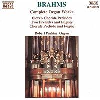Brahms: Organ Works (Complete)