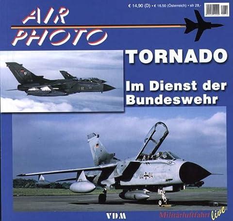 TORNADO im Dienste der Bundeswehr (Air Photo Bd. 10)