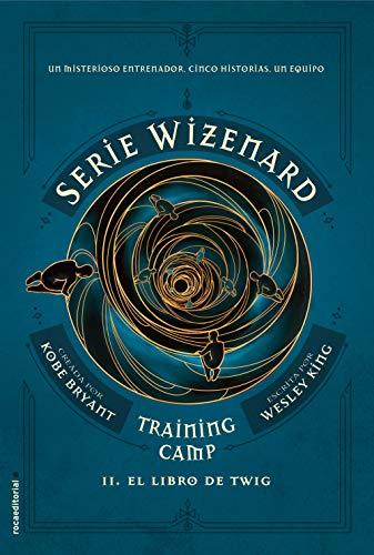 Training camp. El libro de Twig: Serie Wizenard. Libro II ...