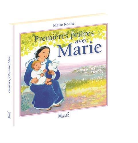 Premières prières avec Marie par Maïte Roche