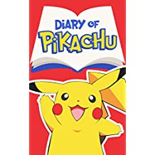 Diary of Pikachu – Book 1: Road to the Pokemon League (Pokemon Collection Series) (English Edition)