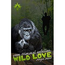 Vom Himmel gefallen (Wild Love 1)