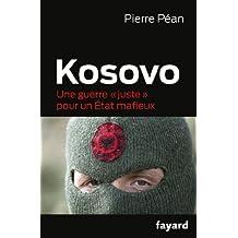 """Kosovo: Une guerre """"juste"""" pour un État mafieux"""
