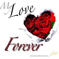 My Love Forever (Unchained Melody for You)