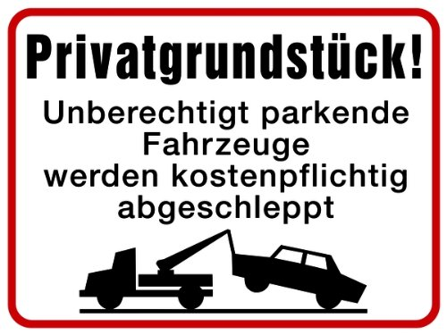 LEMAX® Schild Alu Privatgrundstück! Unberechtigt parkende Fahrzeuge werden... 300 x 400 mm (Parkverbot) wetterfest