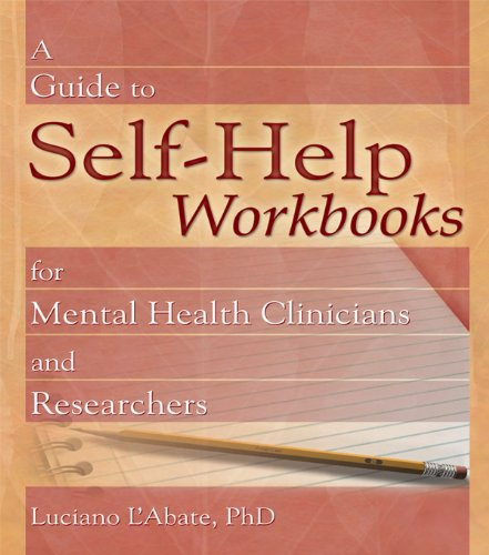 A Guide to Self-Help Workbooks for Mental Health Clinicians and Researchers (Haworth Practical Practice in Mental Health) (English Edition)
