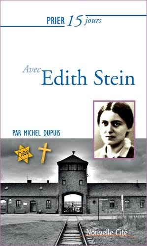 Prier 15 jours avec Edith Stein