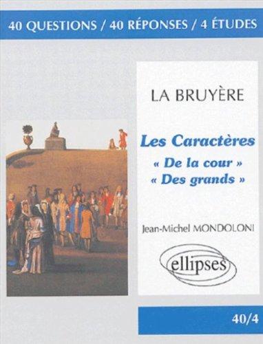 Les Caractères, La Bruyère : De la cour par Jean-Michel Mondoloni