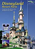 Disneyland Resort Paris: Entdecken Sie das Königreich der Maus (Freizeitführer) -