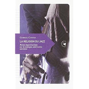 La Religion du jazz, Petites improvisations sur la musique américaine ancienne
