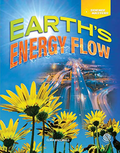 Science Masters Earth's Energy Flow, Grades 4 - 9 (English Edition)