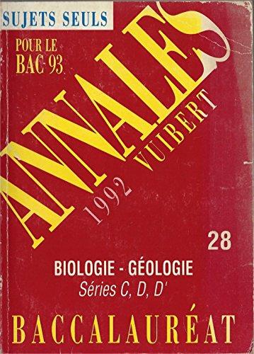 Annales du Bac, 1992 : biologie, géologie, séries C, D et D'