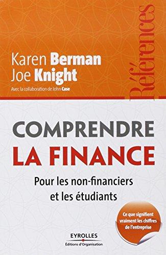 Comprendre la finance : Pour les non-financiers et les étudiants - Ce que signifient vraiment les chiffres de l'entreprise