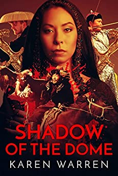 Shadow of the Dome: A gripping tale of friendship, duty and destiny in the court of Kublai Khan by [Warren, Karen]