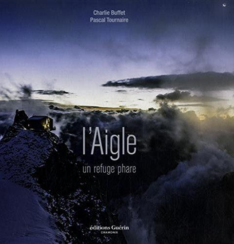 L'Aigle : Un refuge phare par Charlie Buffet