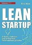 Lean Startup: Schnell, risikolos und erfolgreich Unternehmen gründen (German Edition)