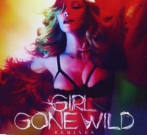 Girl Gone Wild [Remixes]