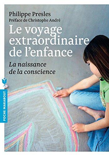 Le voyage extraordinaire de l'enfance - La naissance de la conscience