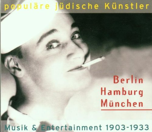 Populäre jüdische Künstler - Berlin, Hamburg, München: Musik & Entertainment 1903-1933