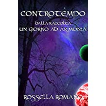 Controtempo: Dalla Raccolta: Un Giorno ad Armonia (Italian Edition)