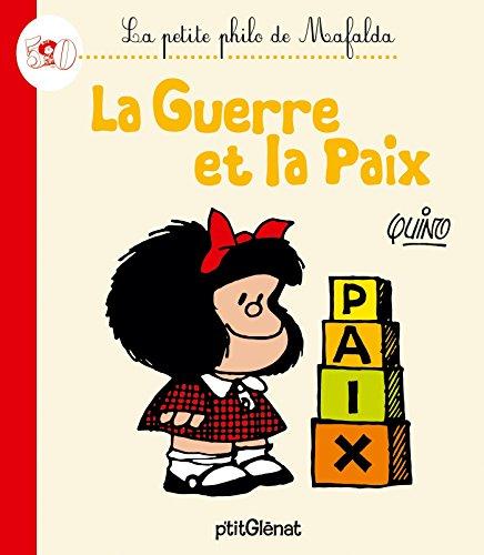 La Petite philo de Mafalda - La guerre et la paix
