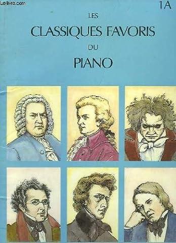 Les Classiques Favoris du Piano. Volume 1A