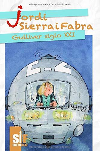Gulliver siglo XXI por Jordi Sierra i Fabra