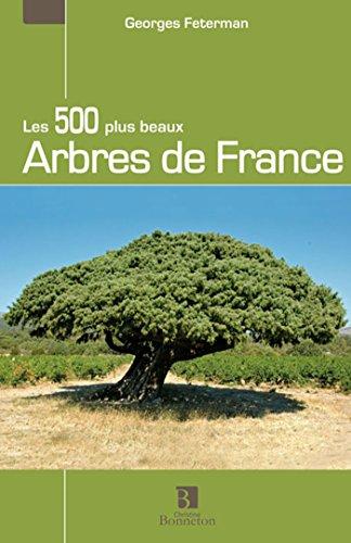 Les 500 plus beaux Arbres de France par Georges Feterman