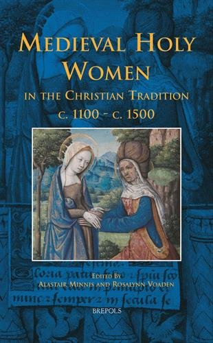 Medieval Holy Women in the Christian Tradition : c. 1100-c.1500