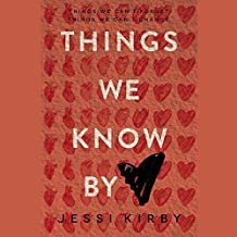 Things We Know by Heart by Jessi Kirby (2015-04-21)
