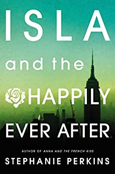Isla and the Happily Ever After di [Perkins, Stephanie]